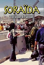 Soraida, une femme de Palestine Poster