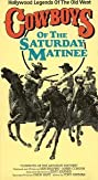 Cowboys of the Saturday Matinee (1984) Poster