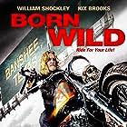 Film poster of William Shockley in Born Wild