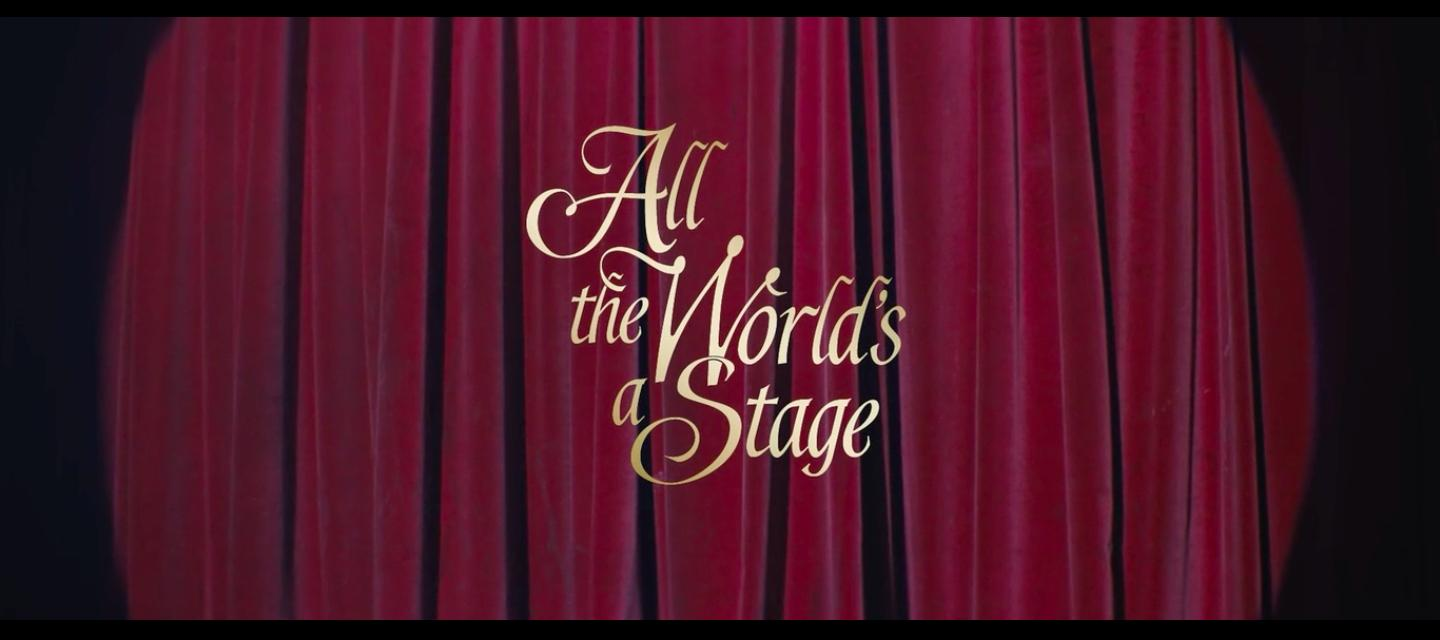 All The World Is A Stage...