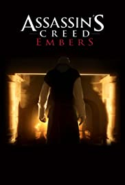 Assassin's Creed: Embers (2011) Poster - Movie Forum, Cast, Reviews