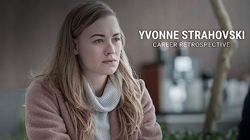 Yvonne Strahovski   Career Retrospective
