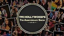 TMI Hollywood's 7th Anniversary Show