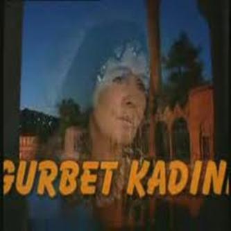 ქალის ნოსტალგია / Gurbet kadini