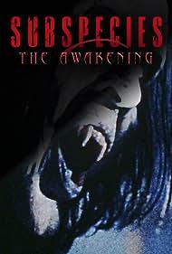Subspecies: The Awakening (1998)
