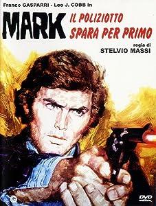 Movie hd download full Mark il poliziotto spara per primo [640x360]