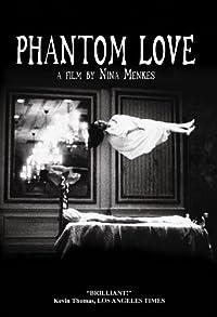Primary photo for Phantom Love
