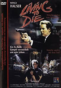Downloading free new movies Living to Die by Wings Hauser [h.264]