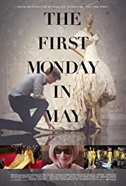 The First Monday in May (2016) Poster - Movie Forum, Cast, Reviews