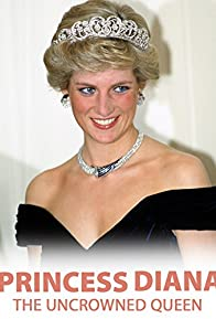 Primary photo for Princess Diana: The Uncrowned Queen