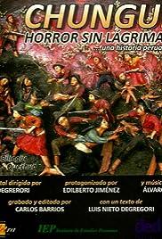 Chungui Horror sin Lágrimas... Una Historia Peruana Poster