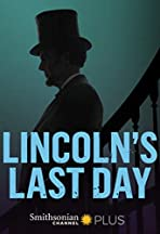 Lincoln's Last Day