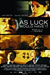 As Luck Would Have It (2011)