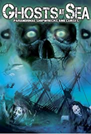 Ghosts at Sea: Paranormal Shipwrecks and Curses Poster