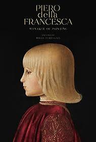 Piero della Francesca. Monarch of painting (2019)