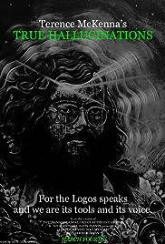 Terence McKenna's True Hallucinations(2016) Poster - Movie Forum, Cast, Reviews