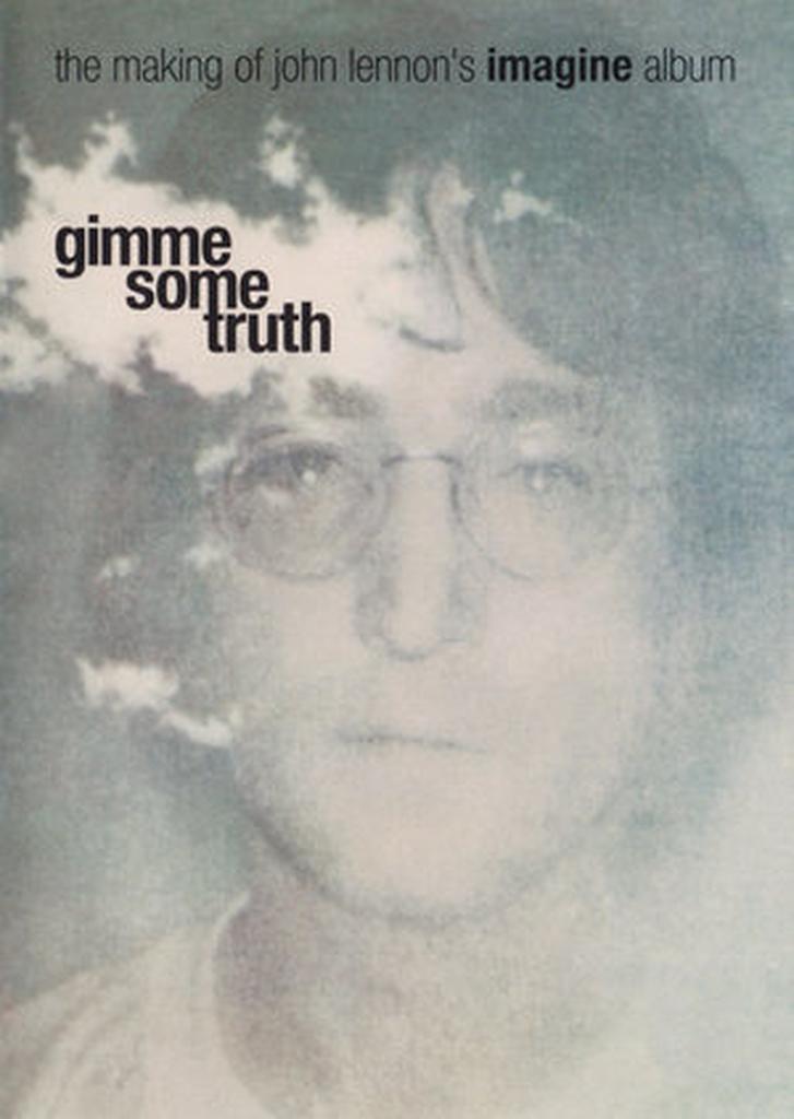 Gimme Some Truth The Making Of John Lennons Imagine Album Video