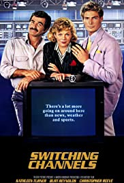 Switching Channels (1988) Poster - Movie Forum, Cast, Reviews