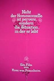 Nicht der Homosexuelle ist pervers, sondern die Situation, in der er lebt (1977) Poster - Movie Forum, Cast, Reviews