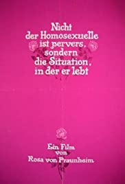 It Is Not the Homosexual Who Is Perverse, But the Society in Which He Lives (1971) Poster - Movie Forum, Cast, Reviews