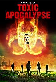 Toxic Apocalypse(2016) Poster - Movie Forum, Cast, Reviews