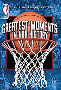 Primary photo for Greatest Moments in NBA History