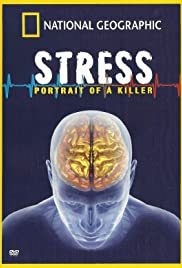 Killer Stress: A National Geographic Special(2008) Poster - Movie Forum, Cast, Reviews