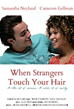 When Strangers Touch Your Hair