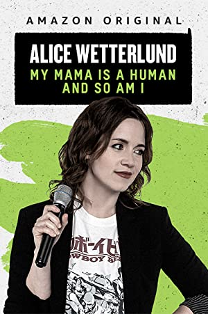 Where to stream Alice Wetterlund: My Mama Is a Human and So Am I