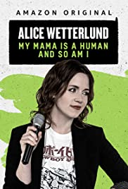 Alice Wetterlund: My Mama Is a Human and So Am I Poster