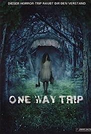 One Way Trip(2011) Poster - Movie Forum, Cast, Reviews