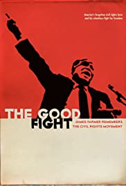 The Good Fight: James Farmer Remembers the Civil Rights Movement Poster