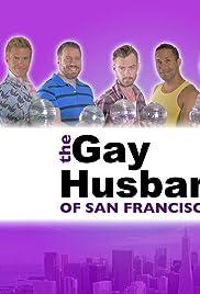 The Gay Husbands of San Francisco