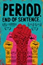 Period. End of Sentence. (2018) Poster