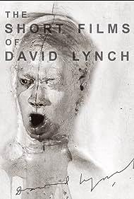 The Short Films of David Lynch (2002)