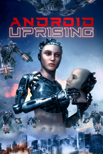 MOVIE: Android Uprising (2020)