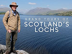 Where to stream Grand Tours of Scotland's Lochs