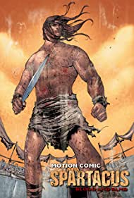 Spartacus: Blood and Sand - Motion Comic (2009)