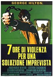 Sette ore di violenza per una soluzione imprevista Poster