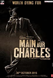 Main Aur Charles(2015) Poster - Movie Forum, Cast, Reviews