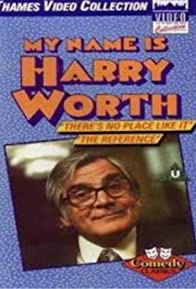 Primary photo for My Name Is Harry Worth