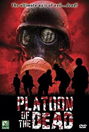 Platoon of the Dead (2009) Poster - Movie Forum, Cast, Reviews