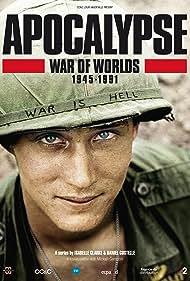 Apocalypse La Guerre Des Mondes 1945-1991 (2019)