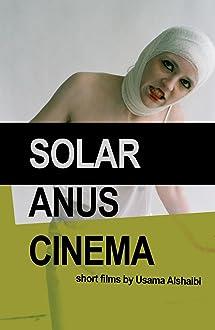 Solar Anus Cinema (2010 Video)