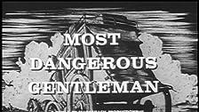 Most Dangerous Gentleman