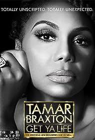 Tamar Braxton in Tamar Braxton: Get Ya Life! (2020)