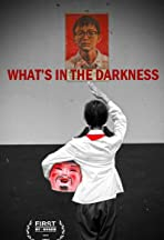 What's in the Darkness