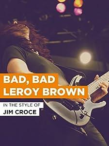Unlimited free movie watching Bad, Bad Leroy Brown [UHD]