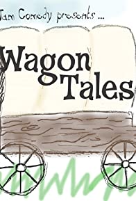 Primary photo for Wagon Tales