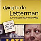 Dying to Do Letterman (2011)